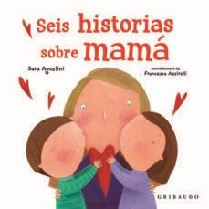 Libro Seis Historias Sobre Mama