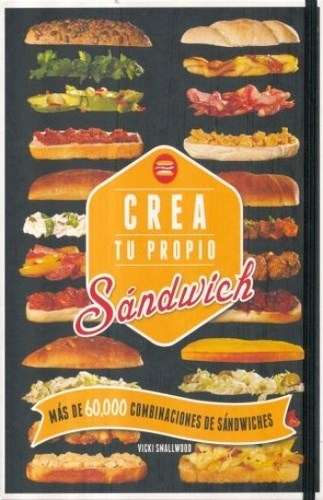 Libro Crea Tu Propio Sandwich Espiralado