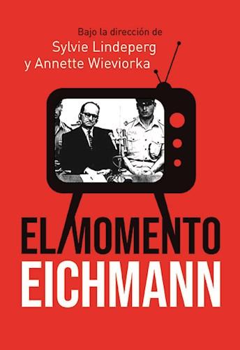 Libro El Momento Eichmann