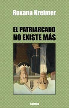 Libro El Patriarcado No Existe Mas