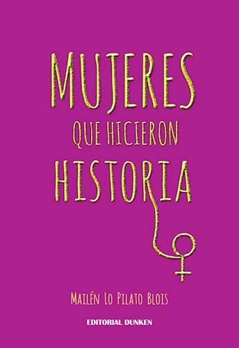 Libro Mujeres Que Hicieron Historia