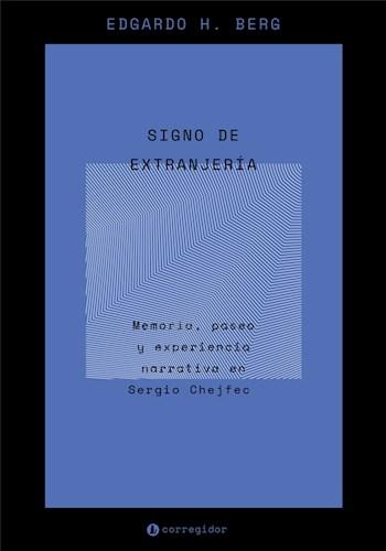 Libro Signo De Extranjeria .Memoria , Paseo Y Experiencia Narrat Sergio Cheijfec