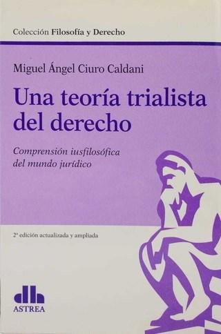 Libro Una Teoria Trialista Del Derecho