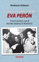 Libro Yo Fui El Confesor De Eva Peron