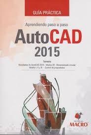 Libro Guia Practica Aprendiendo Paso A Paso Autocad 2015 C/Cd