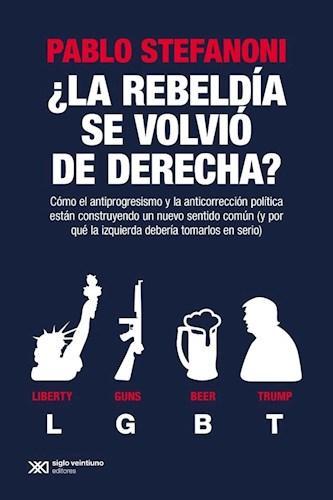 Libro La Rebeldia Se Volvio De Derecha ?
