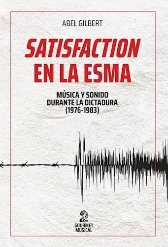 Libro Satisfaction En La Esma