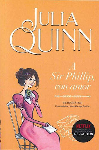 Libro A Sir Phillip , Con Amor  ( Libro 5 De La Serie Bridgerton )