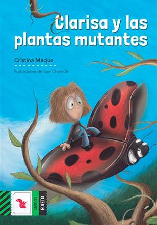 Libro Clarisa Y Las Plantas Mutantes