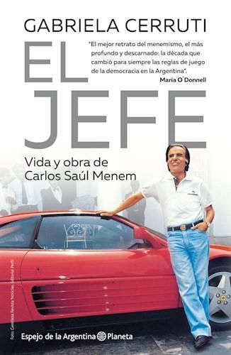 Libro El Jefe .Vida Y Obra De Carlos Saul Menem