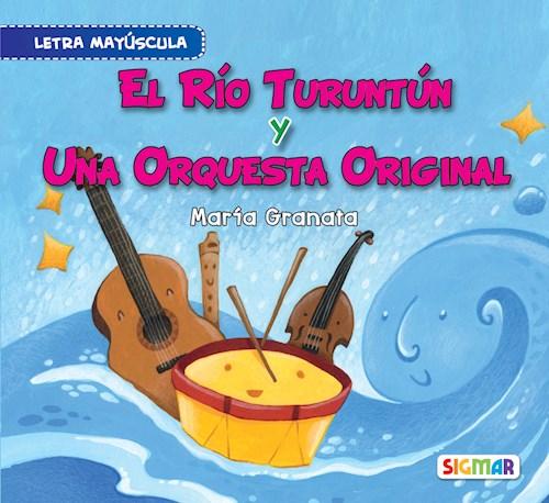 Libro El Rio Turuntun Y Una Orquesta Original . Seg. Lectura (May)