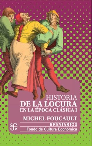 Libro Historia De La Locura En La Epoca Clasica I