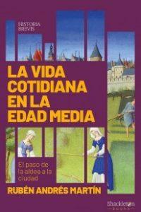 Descargar La Vida Cotidiana En La Edad Media Andres Martin Ruben