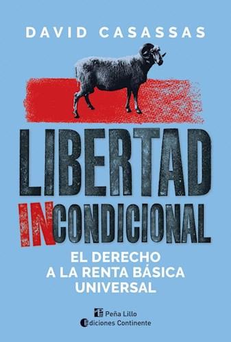 Libro Libertad Incondicional .El Derecho A La Renta Basica Universal