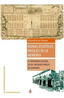 Libro Ruinas Jesuiticas , Paisajes De La Memoria
