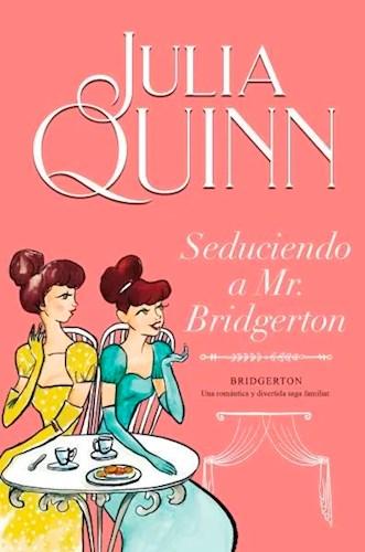 Libro Seduciendo A Mr. Bridgerton  ( Libro 4 De La Serie Bridgerton )