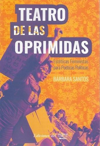 Libro Teatro De Las Oprimidas .Esteticas Feministas Para Poeticas Politicas