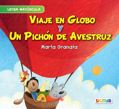 Libro Viaje En Globo Y Un Pichon De Avestruz . Seg. Lectura (May)