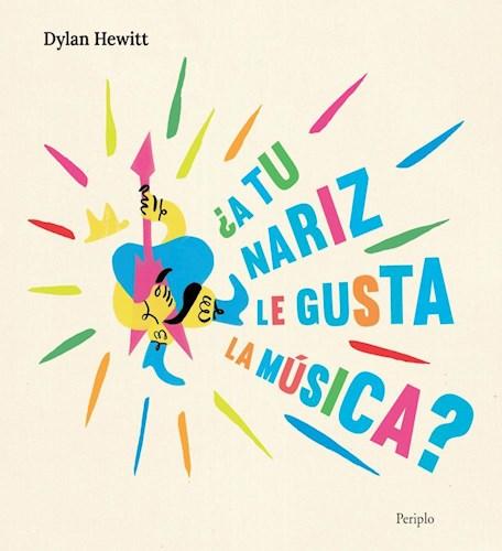 Libro A Tu Nariz Le Gusta La Musica ?