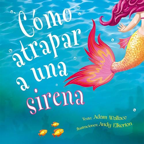 Libro Como Atrapar A Una Sirena