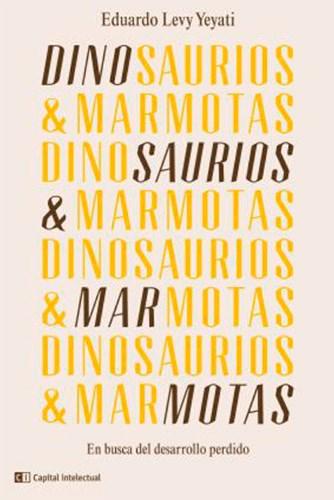 Libro Dinosurios Y Marmotas .En Busca Del Desarrollo Perdido