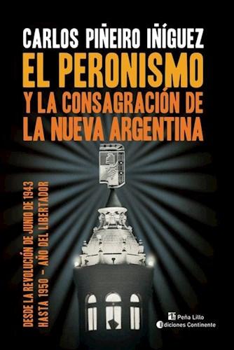 Libro El Peronismo Y La Consagracion De La Nueva Argentina