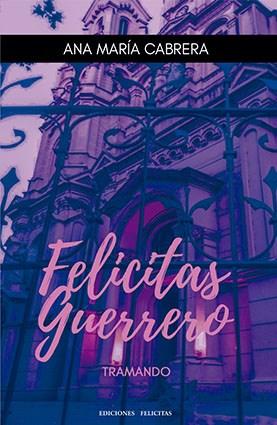 Libro Felicitas Guerrero