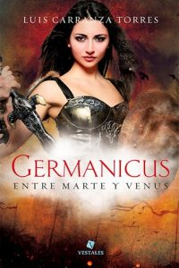 Descargar Germanicus .Entre Marte Y Venus - (Trade) Carranza Torres Luis