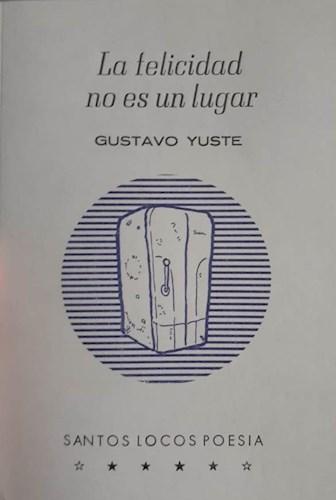 Libro La Felicidad No Es Un Lugar