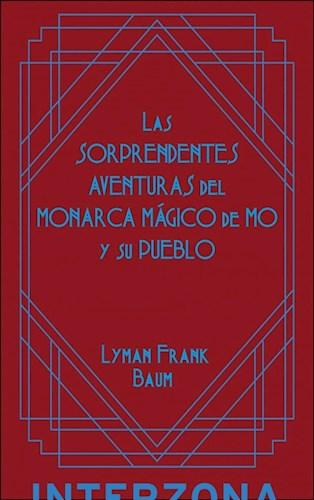 Libro Las Sorprendentes Aventuras Del Monarca Mgico De Mo