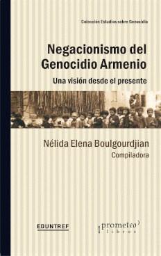 Libro Negacionismo Del Genocidio Armenio. Una Vision Desde El Presente