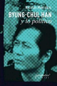 Descargar Byung-Chul Han Y Lo Politico Mavrakis Nicolas