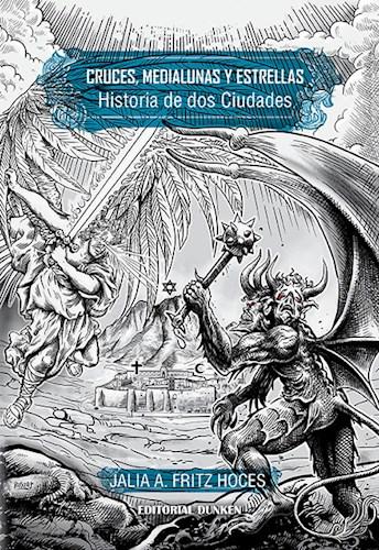 Libro Cruces ,Medialunas Y Estrellas. Historia De Dos Ciudades
