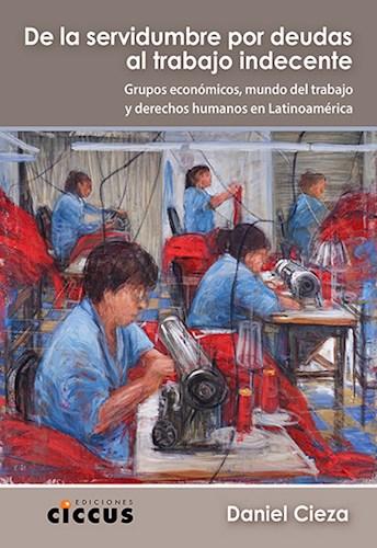 Libro De La Servidumbre Por Deudas Al Trabajo Indecente
