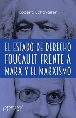Libro El Estado De Derecho . Foucault Frente A Marx Y El Marxismo