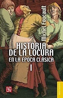 Libro Historia De La Locura En La Epoca Clasica I  ( Nva Edicion )