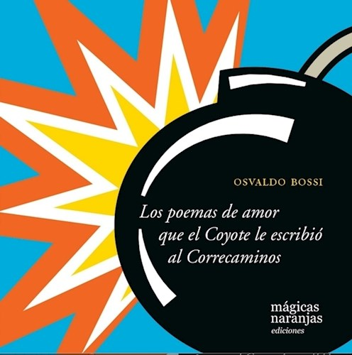 Libro Los Poemas De Amor Que El Coyote Le Escribio Al Correcaminos