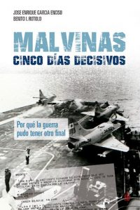 Descargar Malvinas : Cinco Dias Decisivos Garcia Enciso Jose Enrique,