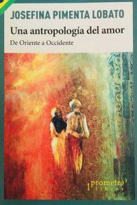 Descargar Una Antropologia Del Amor .De Oriente A Occidente Pimenta Lobato Josefina