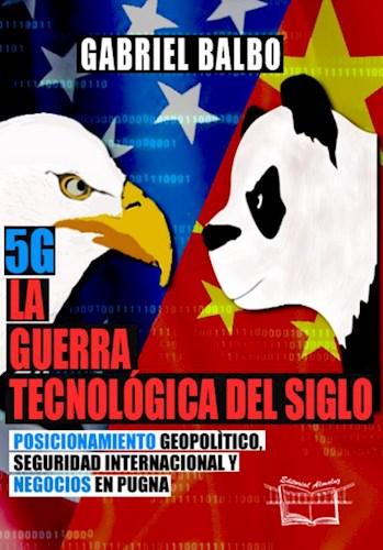 Libro 5G , La Guerra Tecnologica Del Siglo
