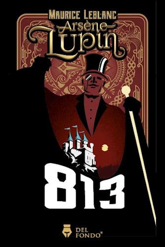Libro 813: La Doble Vida De Arsene Lupin- Los Tres Crmenes De Arsene Lupin
