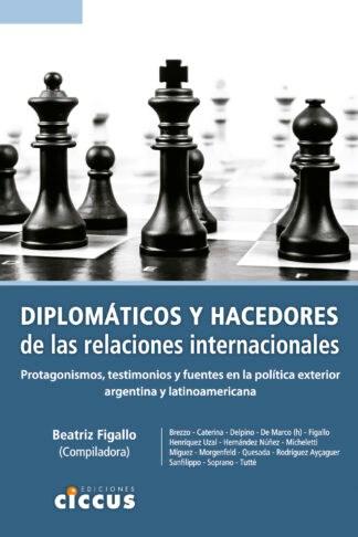 Libro Diplomaticos Y Hacedores De Las Relaciones Internacionales
