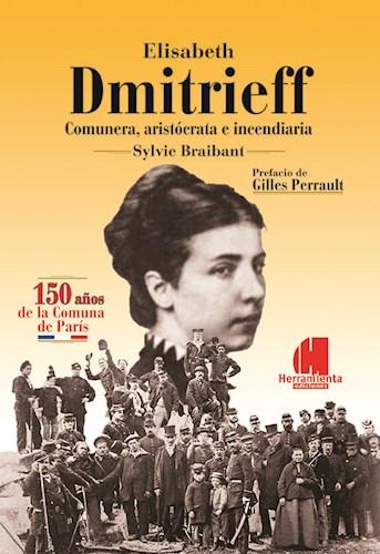 Libro Elizabeth Dmitrieff , Comunera, Aristocrata E Incendiaria