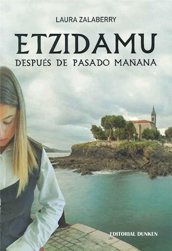 Libro Etzidamu. Despus De Pasado Ma/Ana