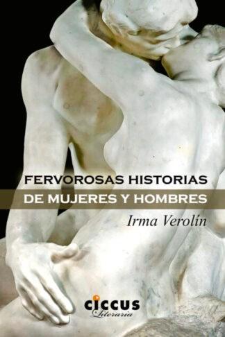 Libro Fervorosas Historias De Mujeres Y Hombres