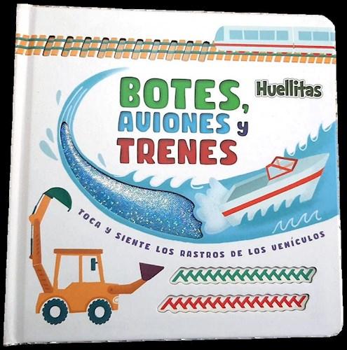 Libro Huellitas - Botes, Aviones Y Trenes