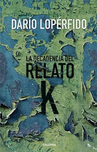 Libro La Decadencia Del Relato K
