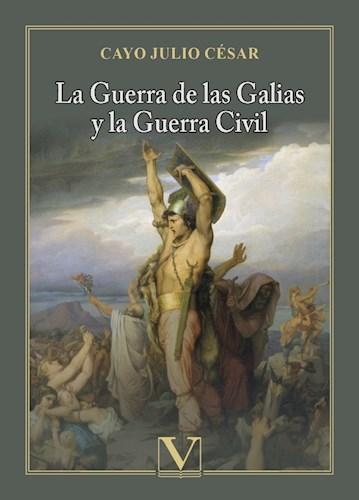 Libro La Guerra De Las Galias Y La Guerra Civil