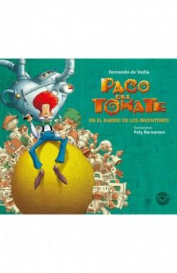 Libro Paco Del Tomate : En El Barrio De Los Inventores
