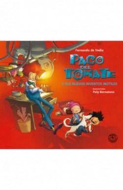 Libro Paco Del Tomate : Y Sus Nuevos Inventos Inutiles